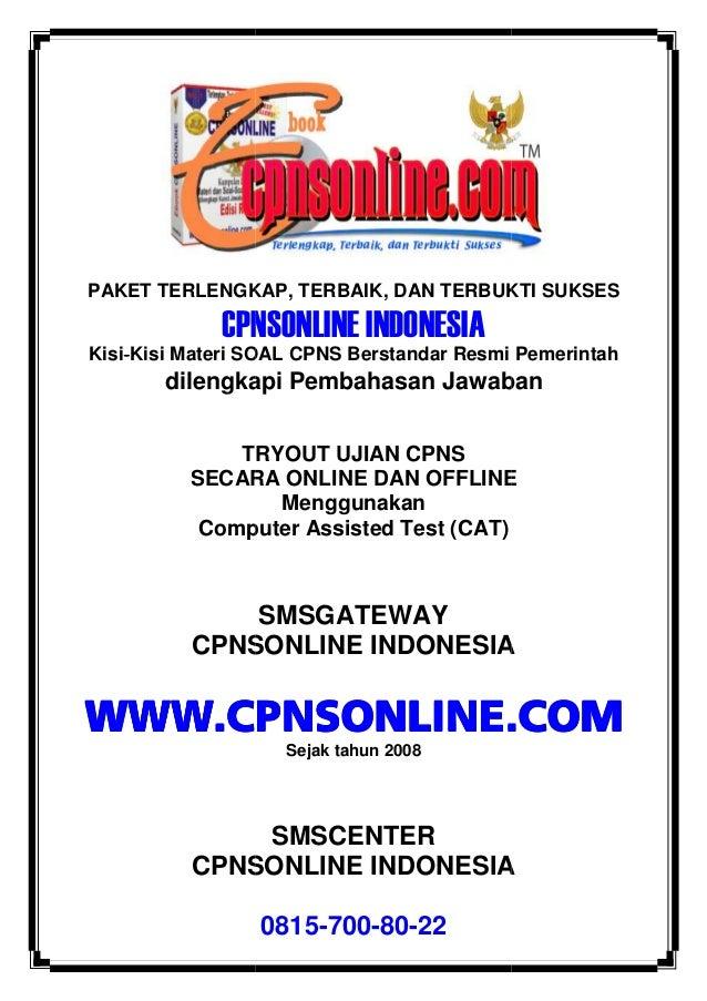 PAKET TERLENGKAP, TERBAIK, DAN TERBUKTI SUKSES CPNSONLINE INDONESIA Kisi‐‐‐‐Kisi Materi SOAL CPNS Berstandar Resmi Pemerin...