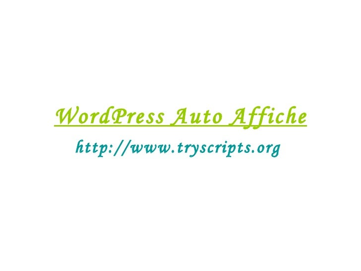 WordPress Auto Affiche http://www.tryscripts.org