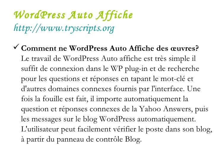 WordPress Auto Affiche   http://www.tryscripts.org <ul><li>Comment ne WordPress Auto Affiche des œuvres?   </li></ul><ul><...