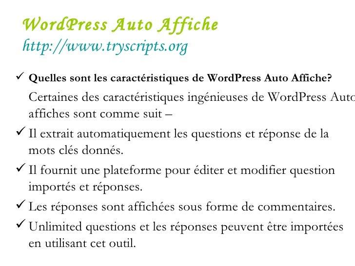 WordPress Auto Affiche   http://www.tryscripts.org <ul><li>Quelles sont les caractéristiques de WordPress Auto Affiche? </...