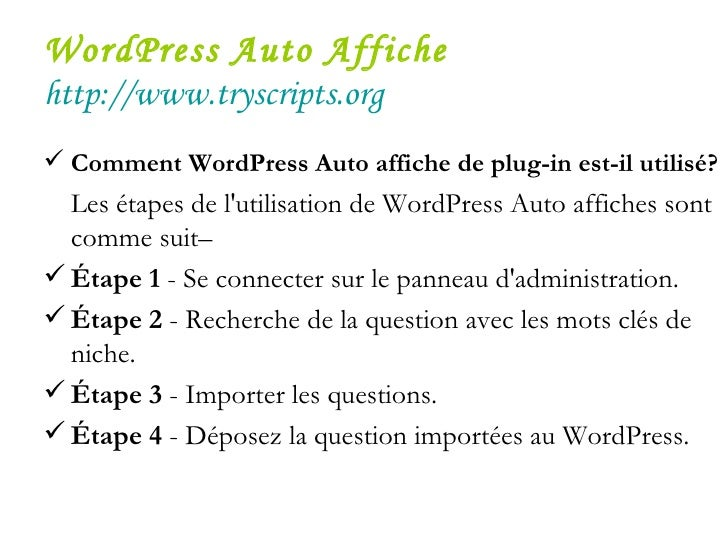 WordPress Auto Affiche   http://www.tryscripts.org <ul><li>Comment WordPress Auto affiche de plug-in est-il utilisé?   </l...