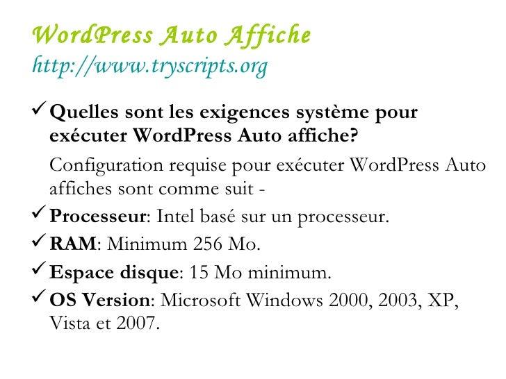 WordPress Auto Affiche   http://www.tryscripts.org <ul><li>Quelles sont les exigences système pour exécuter WordPress Auto...