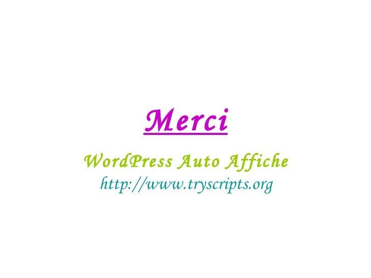 Merci WordPress Auto Affiche   http://www.tryscripts.org