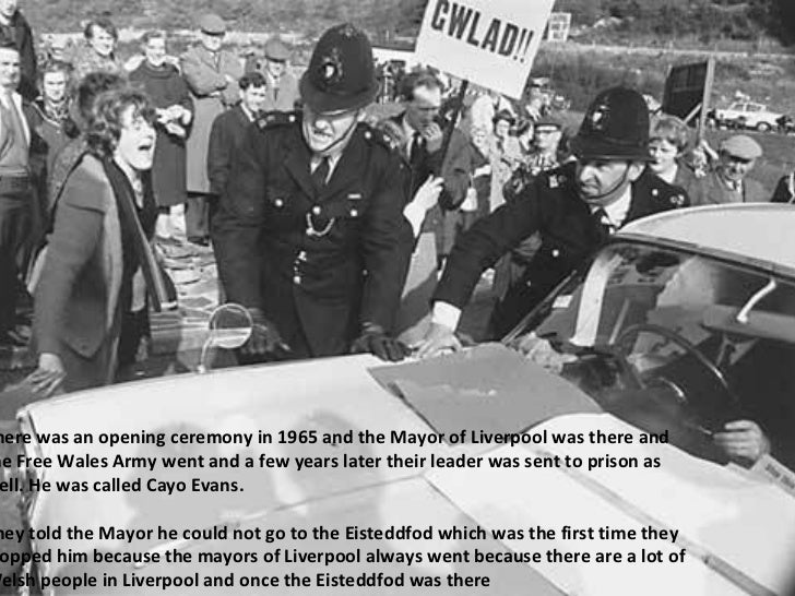 There was an opening ceremony in 1965 and the Mayor of Liverpool was there and the Free Wales Army went and a few years la...