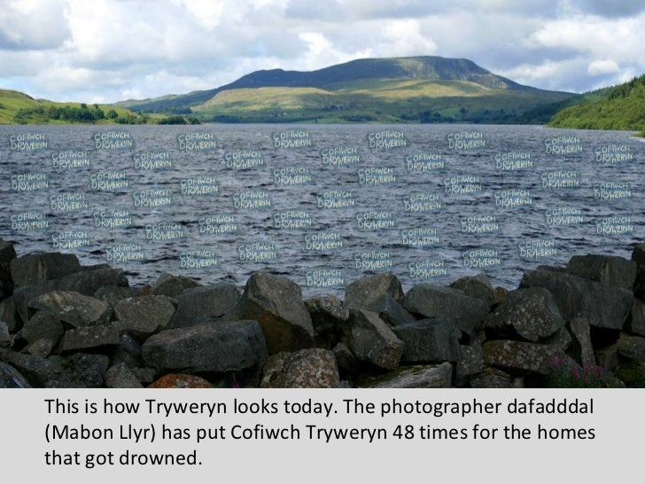 This is how Tryweryn looks today. The photographer dafadddal (Mabon Llyr) has put Cofiwch Tryweryn 48 times for the homes ...