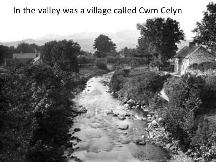 In the valley was a village called Cwm Celyn