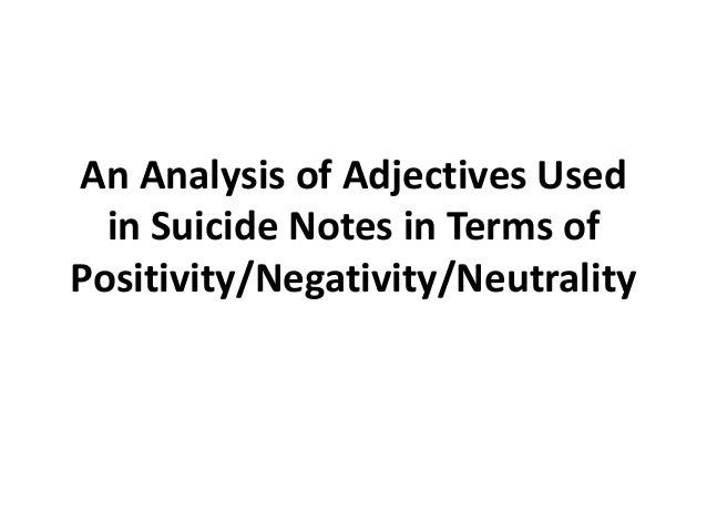 An Analysis of Adjectives Used in Suicide Notes in Terms of Positivity/Negativity/Neutrality