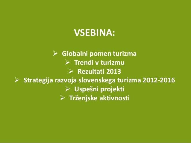 Trženje slovenskega turizma, mag. Karmen Novarlič, Vodja sektorja turizem, SPIRIT Slovenija Slide 2