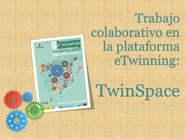 Trabajocolaborativo en  la plataforma    eTwinning:TwinSpace