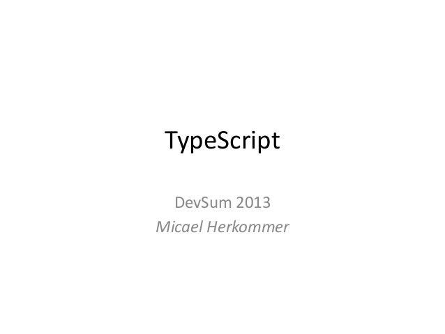 TypeScriptDevSum 2013Micael Herkommer