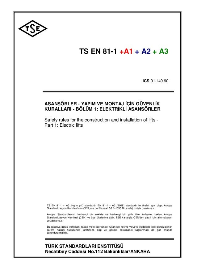 ICS 91.140.90 TÜRK STANDARDI TASARISI tst EN 81-1+A3 TS EN 81-1 +A1 + A2 + A3 ICS 91.140.90 ASANSÖRLER - YAPIM VE MONTAJ Đ...