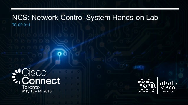 NCS: Network Control System Hands-on Lab TS-SP-01-I