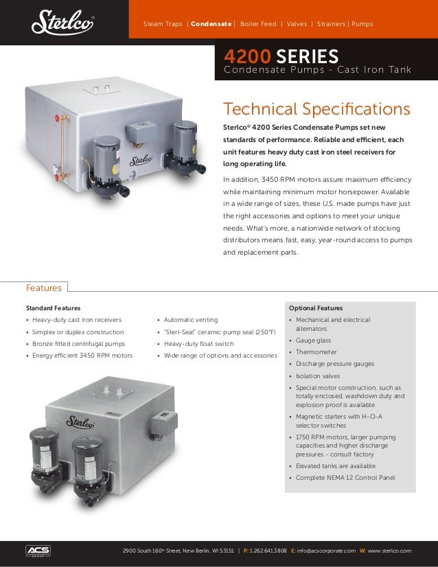 Technical Specifications Sterlco® 4200 Series Condensate Pumps set new standards of performance. Reliable and efficient, e...