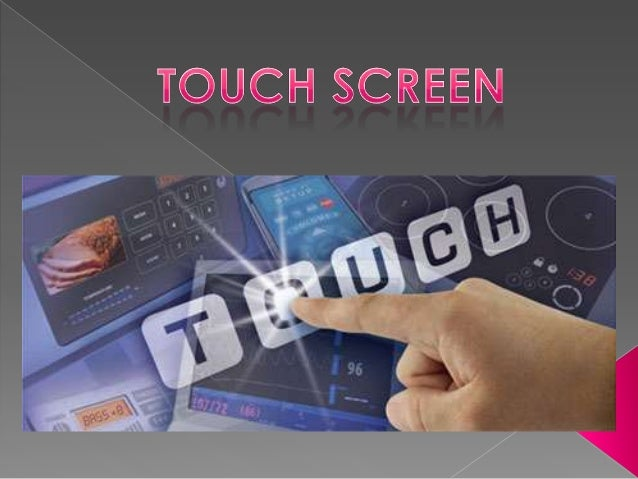 How Does a Touchscreen Work? A basic touchscreen has three main components: Touch Sensor, Controller Software Driver. The ...
