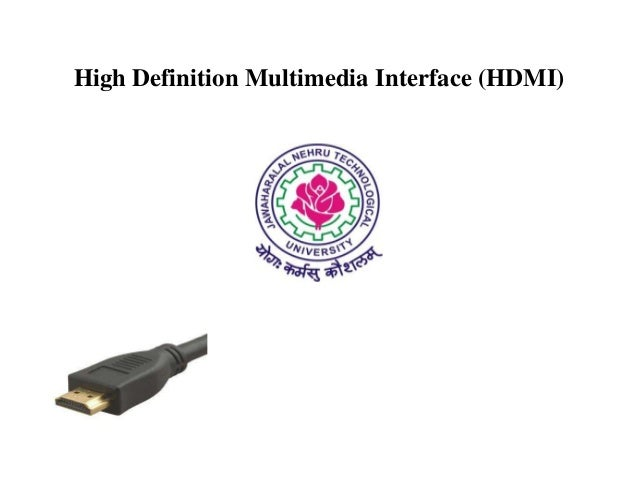 High Definition Multimedia Interface (HDMI)