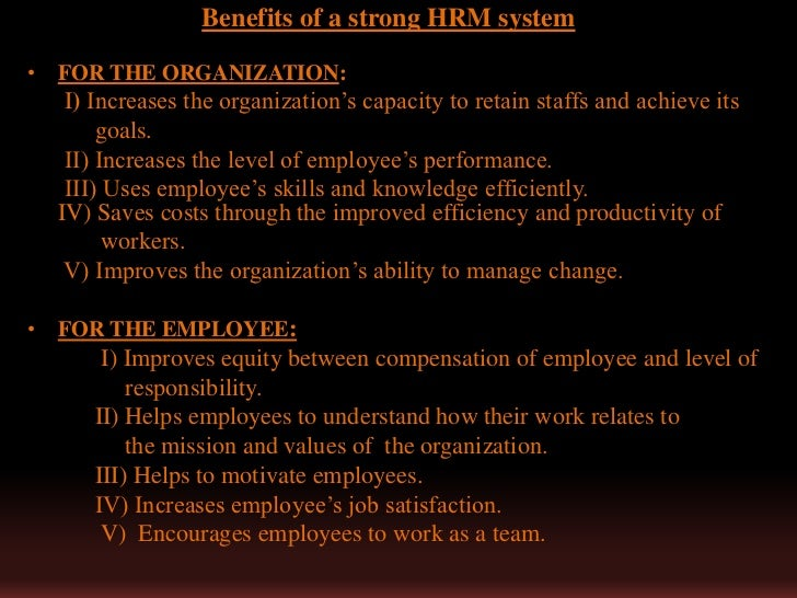 human resource management and its importance Employees are the human resources of an organization and its most valuable asset † examine the importance of human resource management to organizations.