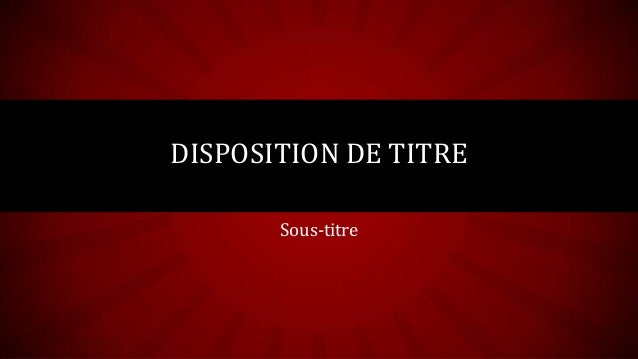 DISPOSITION DE TITRE Sous-titre