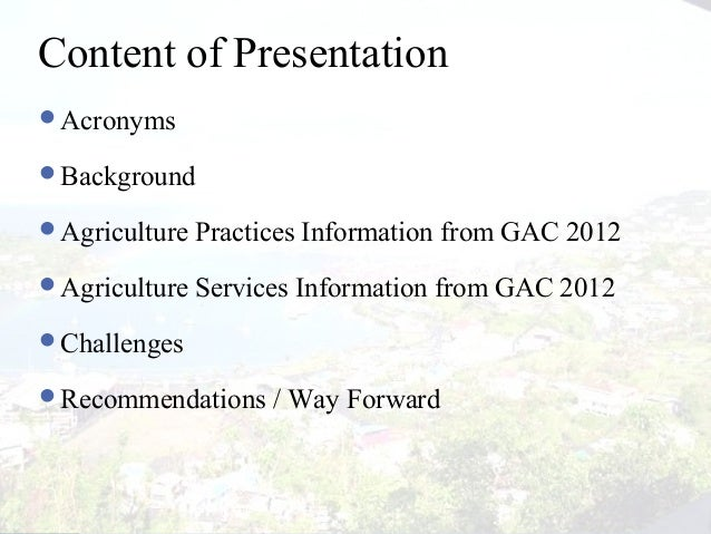 2 Content of Presentation Acronyms Background Agriculture Practices Information from GAC 2012 Agriculture Services Inf...