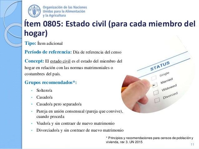 Ítem 0805: Estado civil (para cada miembro del hogar) Tipo: Ítem adicional Período de referencia: Día de referencia del ce...