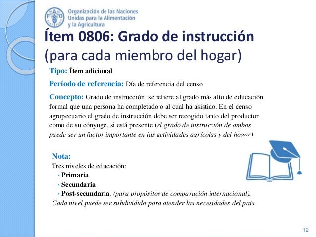 Ítem 0806: Grado de instrucción (para cada miembro del hogar) Tipo: Ítem adicional Período de referencia: Día de referenci...