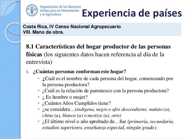 Experiencia de países Costa Rica, IV Censo Nacional Agropecuario VIII. Mano de obra. 8.1 Características del hogar product...