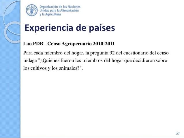 Experiencia de países Lao PDR– Censo Agropecuario 2010-2011 Para cada miembro del hogar, la pregunta 92 del cuestionario d...