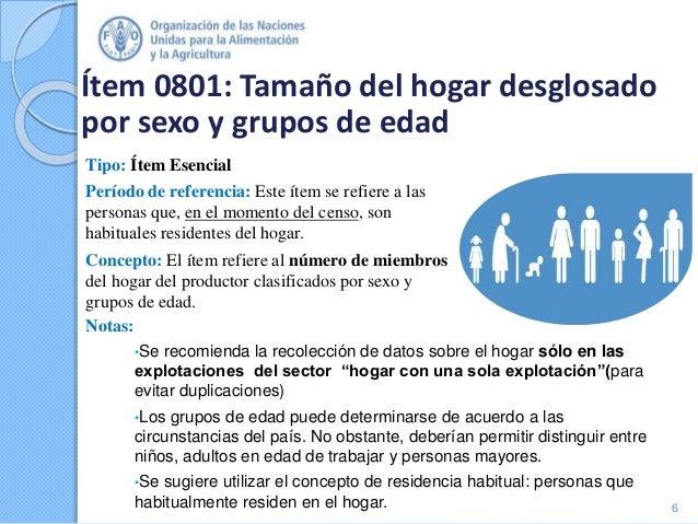 Ítem 0801: Tamaño del hogar desglosado por sexo y grupos de edad Tipo: Ítem Esencial Período de referencia: Este ítem se r...