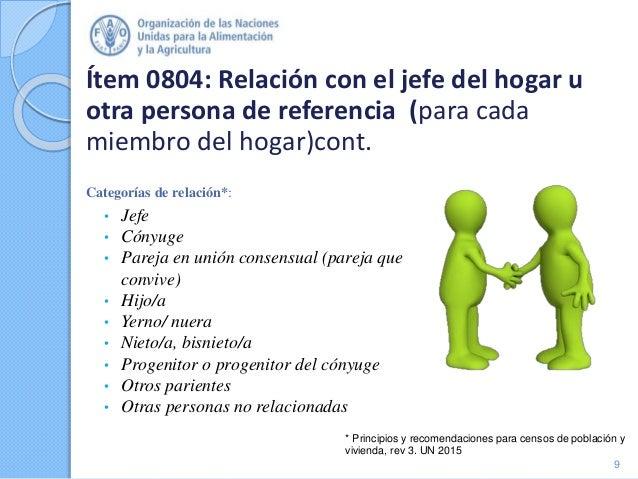 Ítem 0804: Relación con el jefe del hogar u otra persona de referencia (para cada miembro del hogar)cont. Categorías de re...
