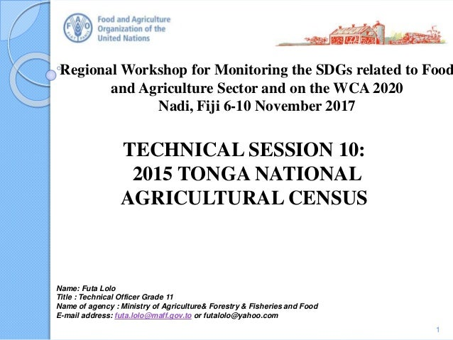 Regional Workshop for Monitoring the SDGs related to Food and Agriculture Sector and on the WCA 2020 Nadi, Fiji 6-10 Novem...