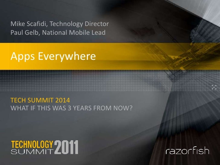 Apps Everywhere<br />Mike Scafidi, Technology Director<br />Paul Gelb, National Mobile Lead <br />Tech summit 2014What if ...