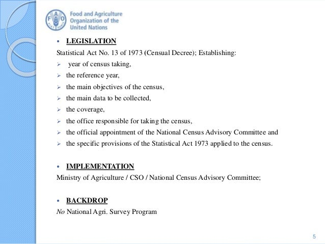  LEGISLATION Statistical Act No. 13 of 1973 (Censual Decree); Establishing:  year of census taking,  the reference year...