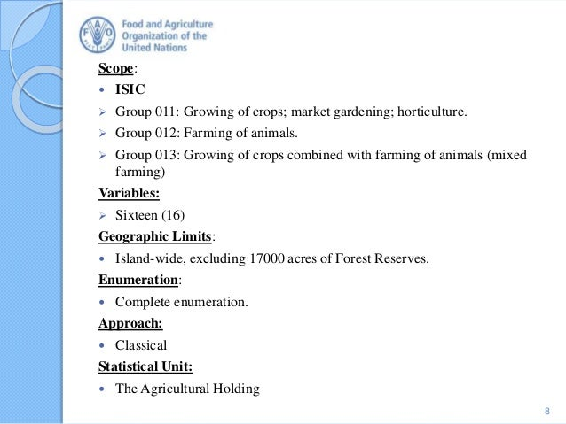 Scope:  ISIC  Group 011: Growing of crops; market gardening; horticulture.  Group 012: Farming of animals.  Group 013:...