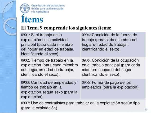 Ítems El Tema 9 comprende los siguientes ítems: 0901: Si el trabajo en la explotación es la actividad principal (para cada...
