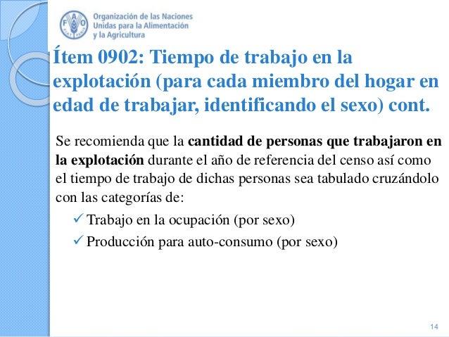 Ítem 0902: Tiempo de trabajo en la explotación (para cada miembro del hogar en edad de trabajar, identificando el sexo) co...