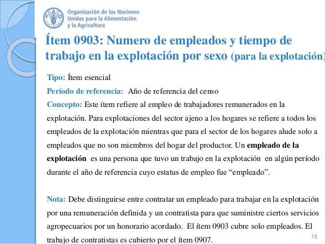 Ítem 0903: Numero de empleados y tiempo de trabajo en la explotación por sexo (para la explotación) Tipo: Ítem esencial Pe...