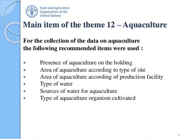 Main item of the theme 12 – Aquaculture For the collection of the data on aquaculture the following recommended items were...
