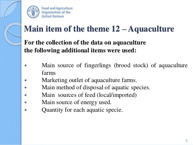 Main item of the theme 12 – Aquaculture For the collection of the data on aquaculture the following additional items were ...