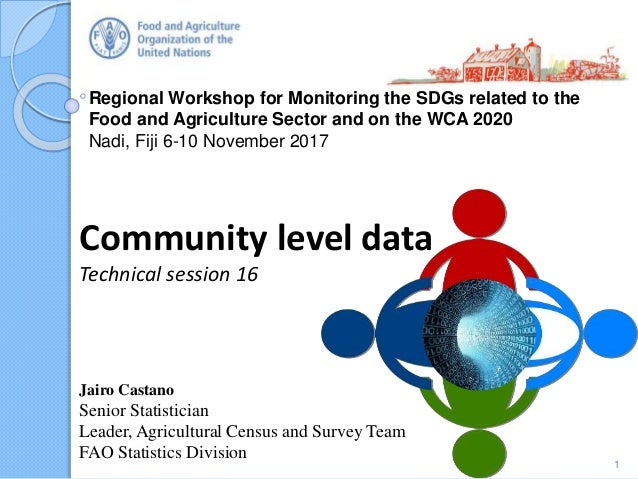 Regional Workshop for Monitoring the SDGs related to the Food and Agriculture Sector and on the WCA 2020 Nadi, Fiji 6-10 N...