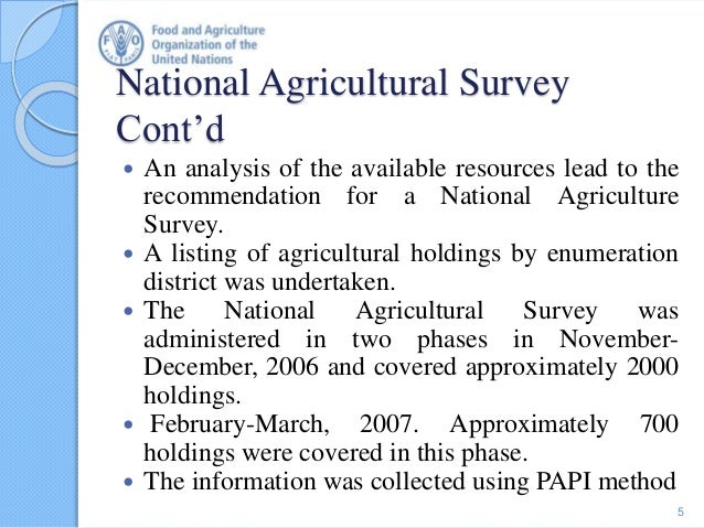 National Agricultural Survey Cont'd  An analysis of the available resources lead to the recommendation for a National Agr...