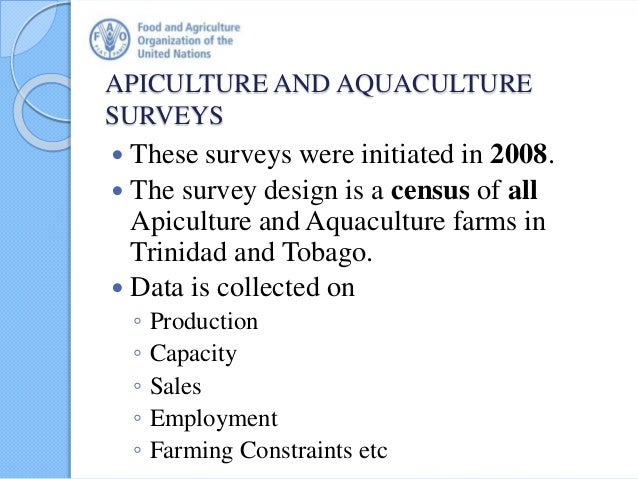 APICULTURE AND AQUACULTURE SURVEYS  These surveys were initiated in 2008.  The survey design is a census of all Apicultu...