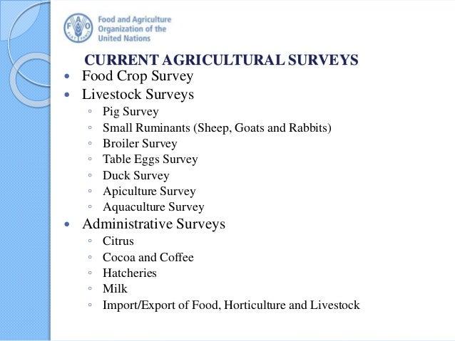 CURRENT AGRICULTURAL SURVEYS  Food Crop Survey  Livestock Surveys ◦ Pig Survey ◦ Small Ruminants (Sheep, Goats and Rabbi...
