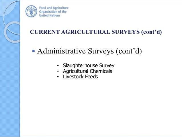 CURRENT AGRICULTURAL SURVEYS (cont'd)  Administrative Surveys (cont'd) • Slaughterhouse Survey • Agricultural Chemicals •...