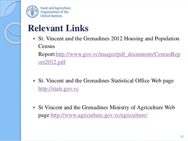 Relevant Links  St. Vincent and the Grenadines 2012 Housing and Population Census Report:http://www.gov.vc/images/pdf_doc...