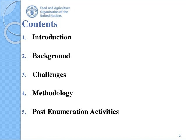 Contents 1. Introduction 2. Background 3. Challenges 4. Methodology 5. Post Enumeration Activities 2