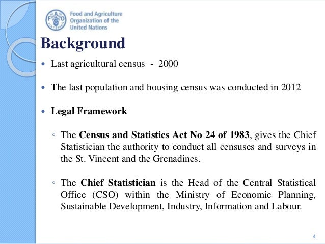 Background  Last agricultural census - 2000  The last population and housing census was conducted in 2012  Legal Framew...