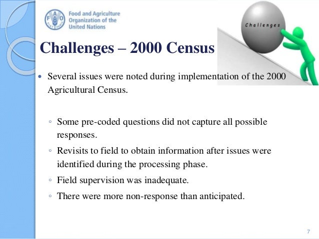 Challenges – 2000 Census  Several issues were noted during implementation of the 2000 Agricultural Census. ◦ Some pre-cod...