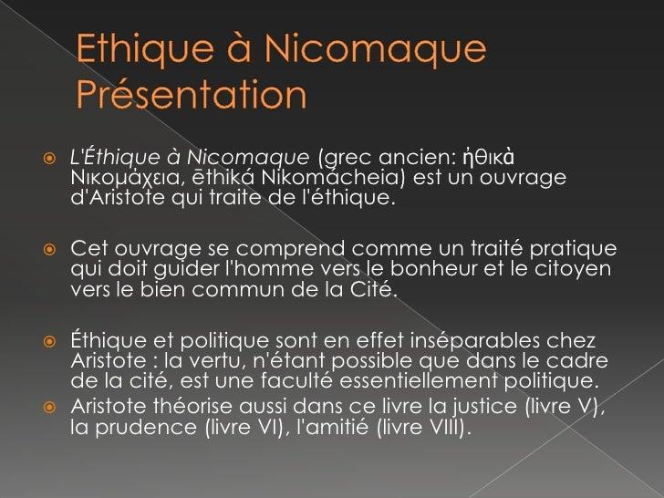 Ethique à NicomaquePrésentation<br />L&apos;Éthique à Nicomaque(grec ancien: ἠθικὰΝικομάχεια, ēthikáNikomácheia) est un ou...