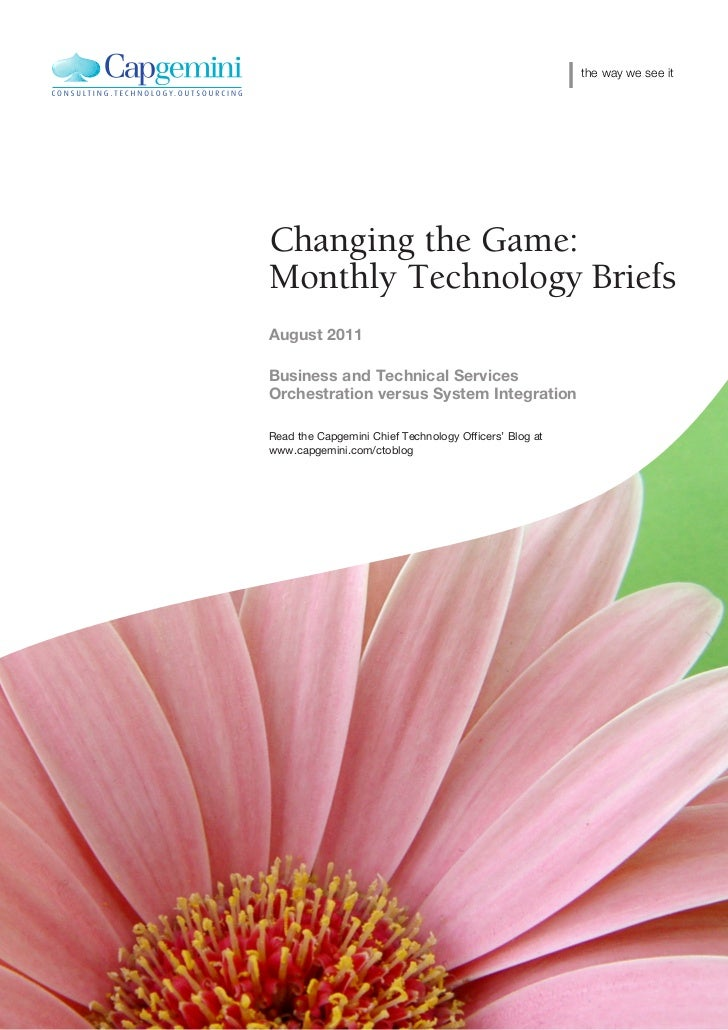 the way we see itChanging the Game:Monthly Technology BriefsAugust 2011Business and Technical ServicesOrchestration versus...