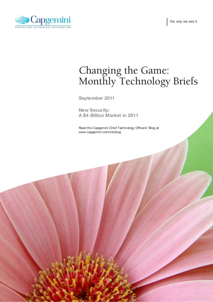 the way we see itChanging the Game:Monthly Technology BriefsSeptember 2011New Security:A $4-Billion Market in 2011Read the...