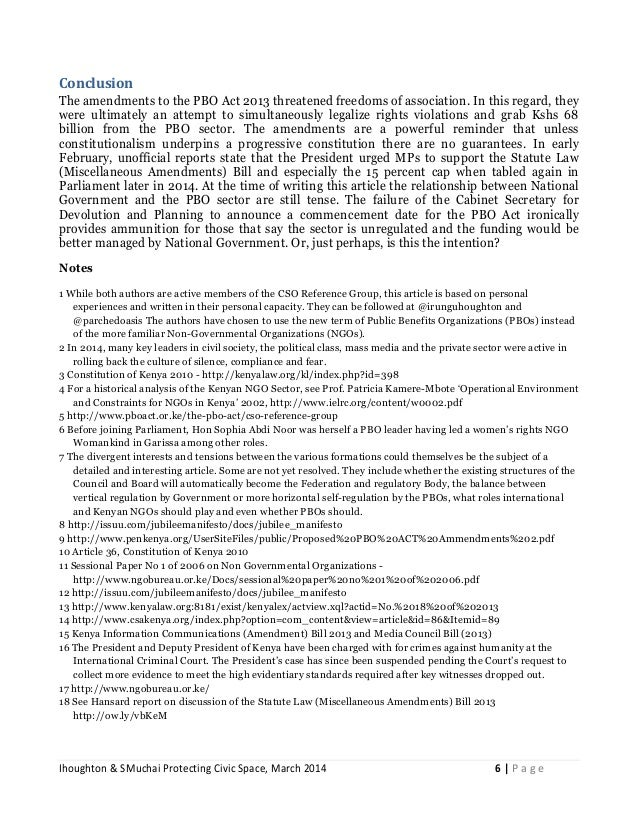Ihoughton & SMuchai Protecting Civic Space, March 2014 6 | P a g e Conclusion The amendments to the PBO Act 2013 threatene...